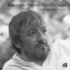 jean-louis-florentz-le28099oeuvre-de28099orgue-temoignages-croises